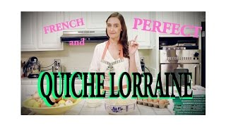 How to make Quiche Lorraine (and be French and perfect like me)
