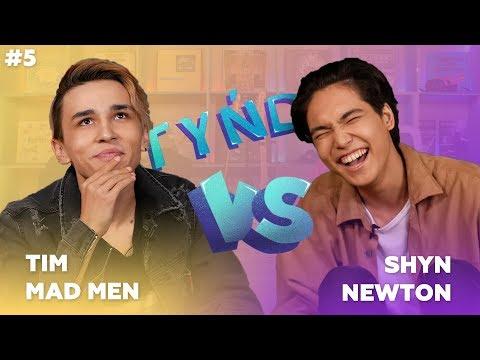 Tynda: Tim (MadMen) Vs Shyn (Newton)