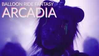 Music video by Balloon Ride Fantasy performing Arcadia. (C) 2018 Ba...