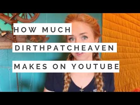 How Much Does Dirtpatcheaven Make On Youtube