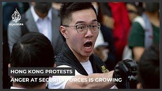 Hong Kong protests getting more violent as anger at police grows