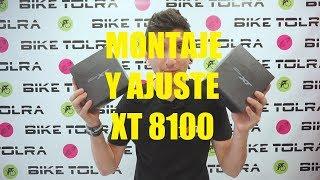 MONTAJE Y AJUSTE XT 8100 / XTR 9100 / SLX 7100