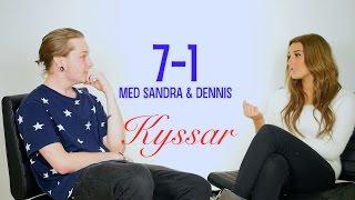 7 - 1 med Sandra & Dennis - Kyssar
