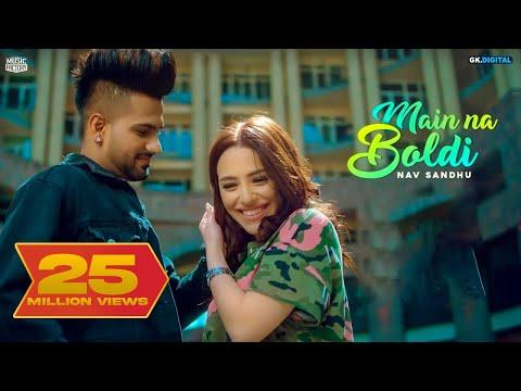 Main Na Boldi : Nav Sandhu (Official Song) Latest Punjabi Songs 2019   Music Factory