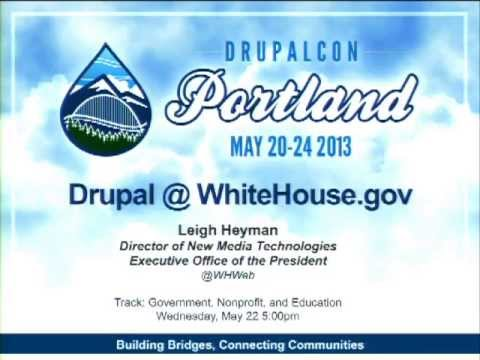DrupalCon Portland 2013: DRUPAL @ WHITEHOUSE.GOV: OPEN SOURCE & OPEN DATA