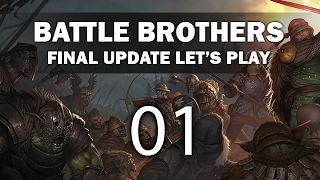 Let's Play Battle Brothers (Final Update) - Episode 1