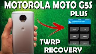 INSTALAR TWRP NO MOTOROLA MOTO G5S PLUS