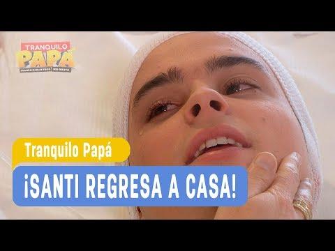 Tranquilo Papá - ¡Santi regresa a casa! - Mejores Momentos / Capítulo 79