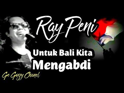 Ray Peni. Untuk Bali Kita Mengabdi. De Gogy Vidio. Bali Tolak Reklamasi