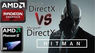Hitman Benchmark DX11 Vs DX12  (HD 7850/R7 265/R7 370 | Phenom II X4)