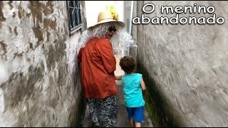 O Menino abandonado parte 06