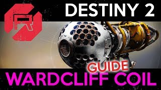 Destiny 2 Wardcliff Coil Guide