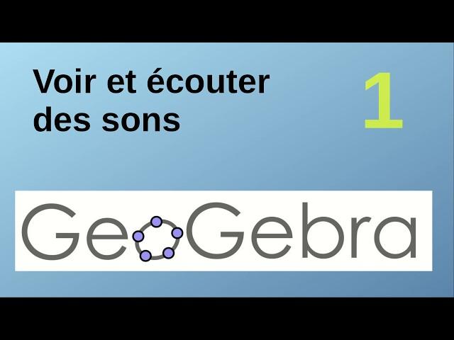 Créer et écouter une onde sonore avec Geogebra