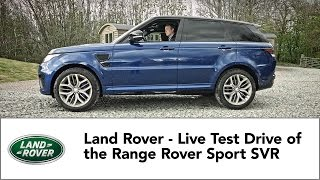 Land Rover - Live Test Drive of the Range Rover Sport SVR