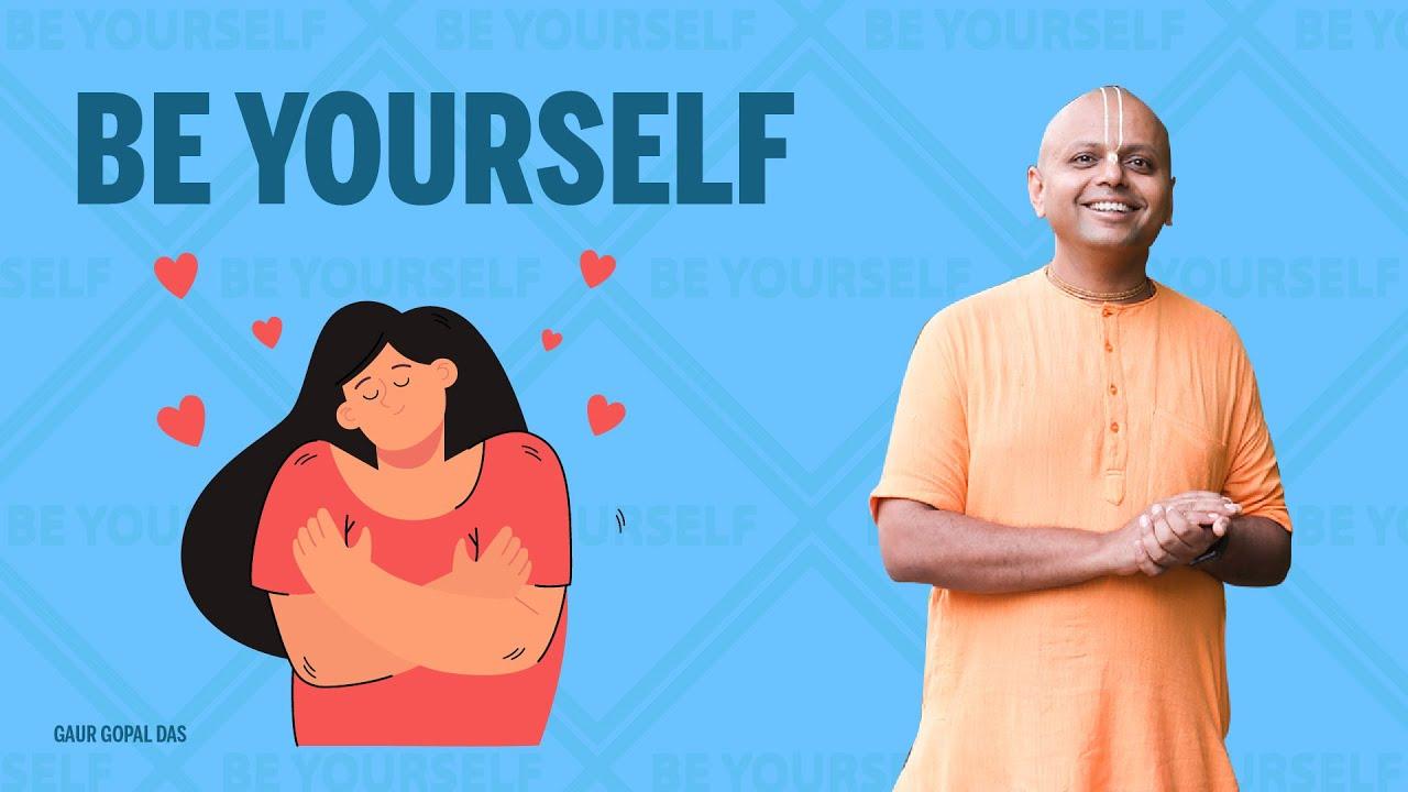 Be Yourself | Instagram Live | Gaur Gopal Das