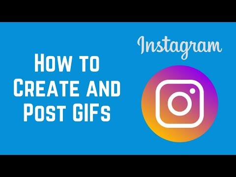 How To Create And Post GIFs On Instagram