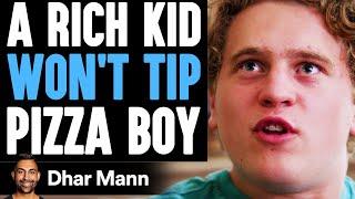 RICH Kid WON'T TIP Pizza Boy, He Lives To Regret It | Dhar Mann