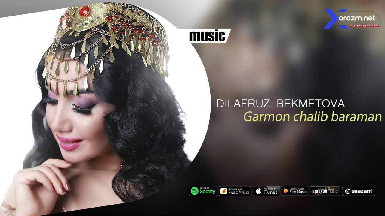 Dilafruz Bekmetova - Garmon chalib baraman (music version)