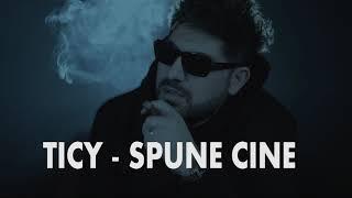 TICY - SPUNE CINE (Originala 2019)