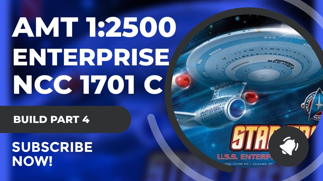 1/2500 AMT Cadet Series USS Enterprise NCC-1701-C from Star Trek TNG Model Starship Build Part 4