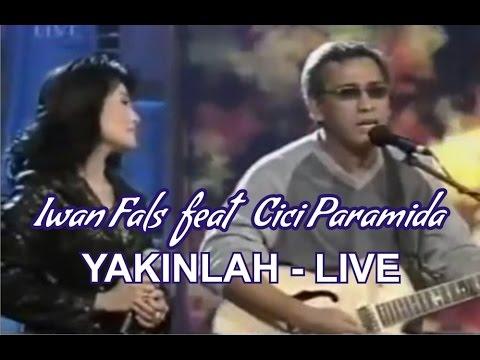 Iwan Fals feat Cici Paramida YAKINLAH LIVE