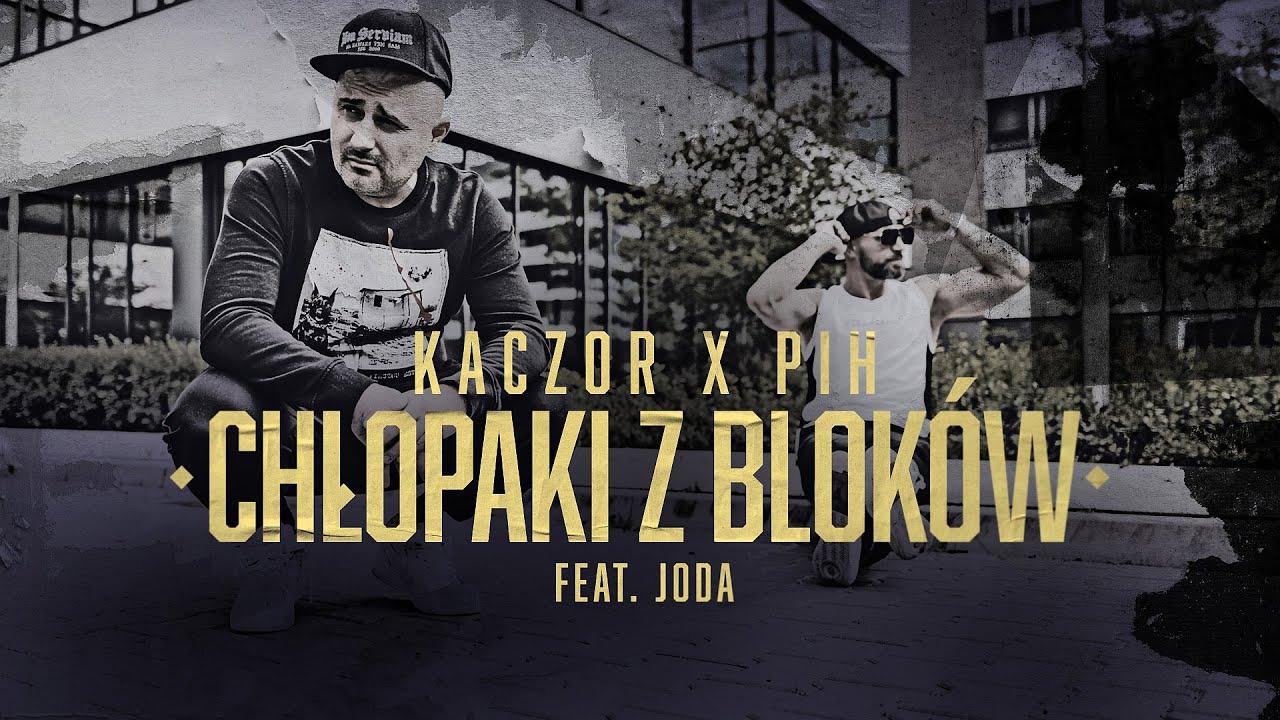 Download Kaczor X Pih - Chłopaki z Bloków (ft. Joda) (prod. Baltik Beatz) VIDEO