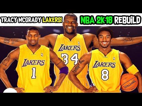 TRACY MCGRADY LOS ANGELES LAKERS REBUILD! WITH SHAQ +KOBE! NBA 2K18 MY LEAGUE