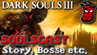 SOULSCAST: Dark Souls 3 Podcast | Story, Bosse, Secrets feat Hijuga | Gameplay German Deutsch