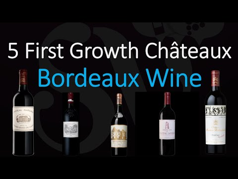 wine article What are the 5 First Growths Chteaux of Bordeaux