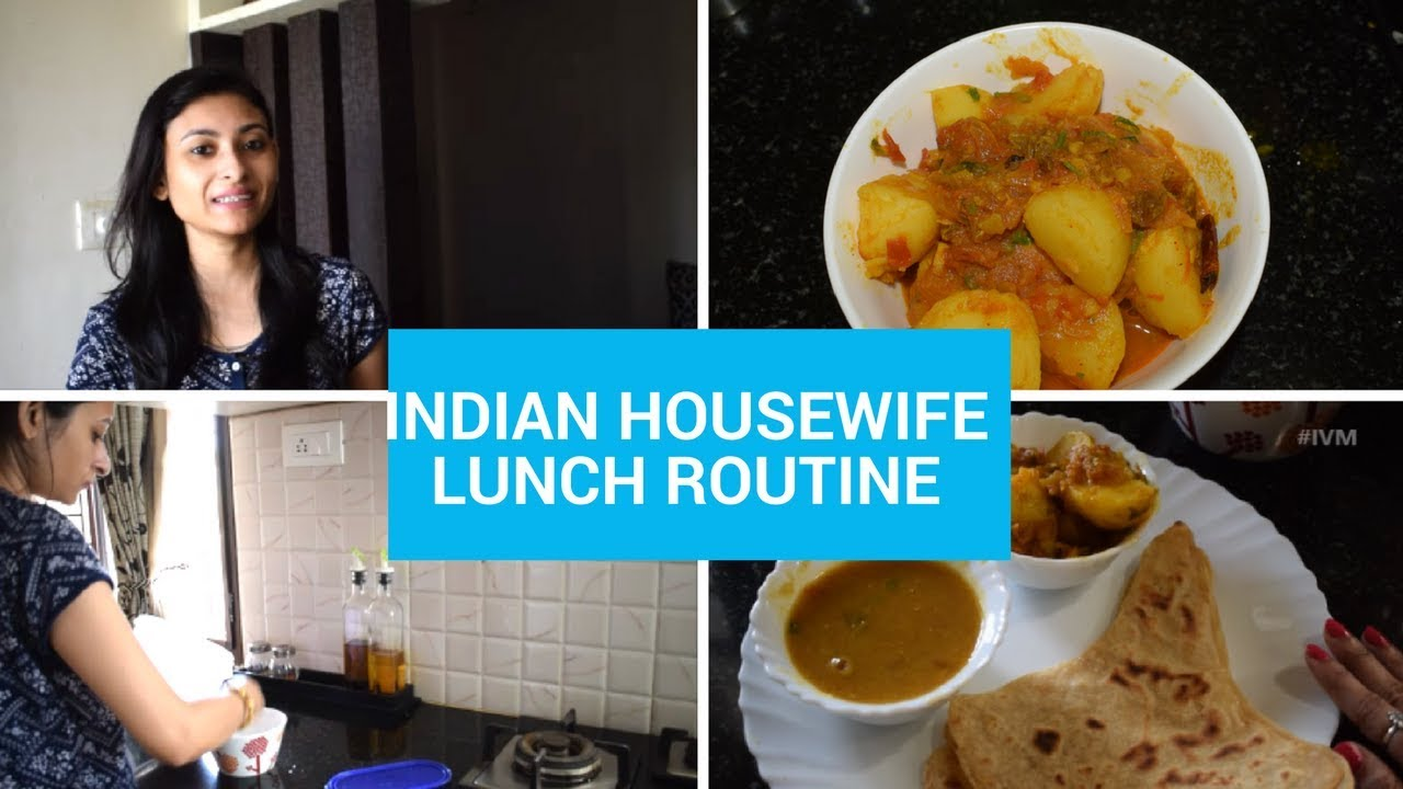 INDIAN HOUSEWIFE EVERYDAY LUNCH ROUTINE 2018 IN HINDI || DUM ALOO ...