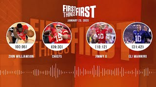 Zion Williamson, Chiefs, Jimmy G, Eli Manning (1.23.20) | FIRST THINGS FIRST Audio Podcast