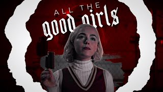 All The Good Girls Go To Hell || Sabrina Spellman
