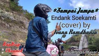 Sampai Jumpa - Endank Soekamti (cover) by Ivana Ramdhania versi akustik Lirik
