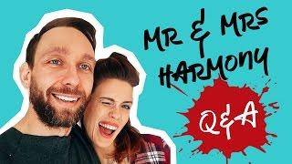 MR & MRS HARMONY: Q&A - WY PYTACIE, MY ODPOWIADAMY, CZĘŚĆ 1!
