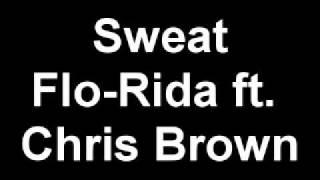 Sweat - Flo-Rida ft. Chris Brown