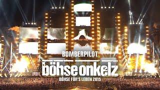 Böhse Onkelz - Bomberpilot (Böhse für's Leben 2015)