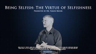 Being Selfish : The Virtue of Selfishness   Dr. Yaron Brook   HD Remaster