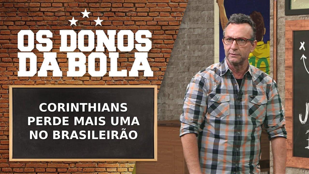 CORINTHIANS PERDE MAIS UMA NO BRASILEIRÃO | OS DONOS DA BOLA