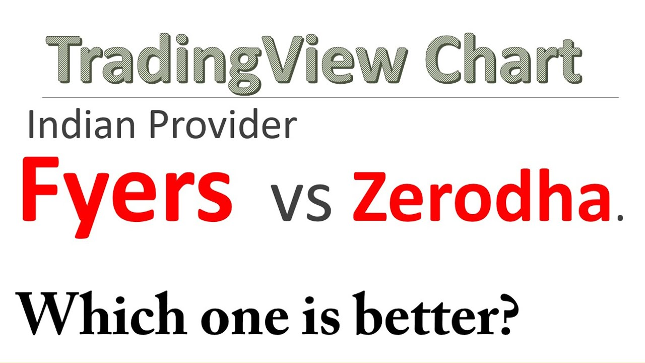 Tradingview Chart Provider Fyers Vs Zerodha_Which one is better