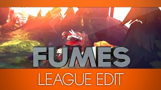 Fumes - Lol Edit by DatJellyFish