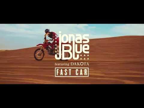 Jonas Blue ft. Dakota - Fast Car Official Music Video