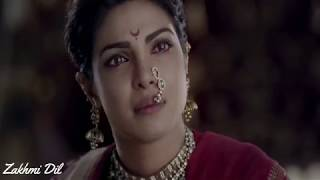 bajirao mastani dialogue sad song whatsapp status song