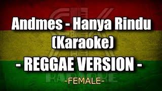 Download Mp3 Andmesh - Hanya Rindu   Karaoke Female   Reggae Version