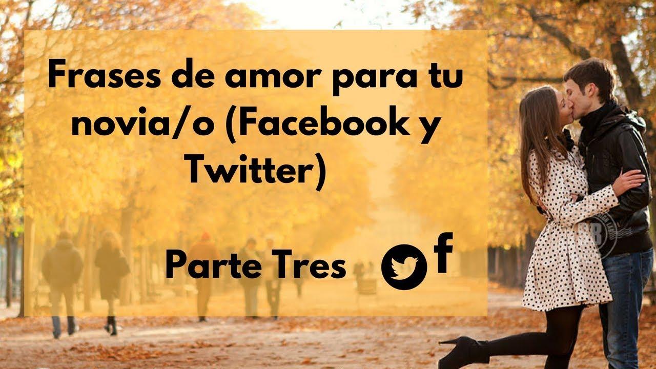 Frases para tu novia o novio o para crear post en y Twitter Parte 3