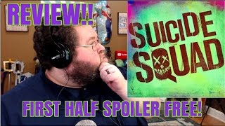 SUICIDE SQUAD REVIEW - FIRST HALF SPOILER FREE!