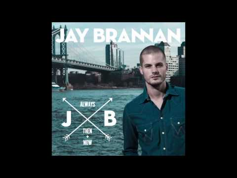 Jay Brannan - Always, Then, & Now (Album Version)