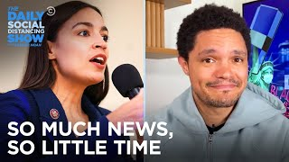 So Much News, So Little Time: MLB Adds Fan Sounds & AOC Gets Lip | The Daily Social Distancing Show