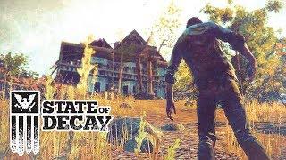 State of Decay — ВЫЖИВАНИЕ В ЗОМБИАПОКАЛИПСИСЕ!