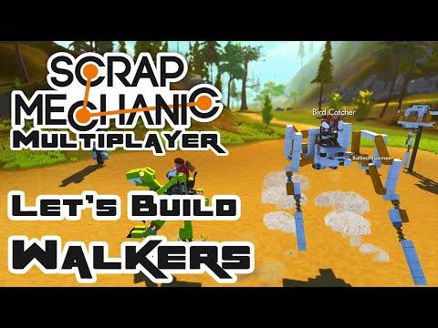 Let's Build Walkers, Part 1 - Let's Play Scrap Mechanic Multiplayer - Part 191