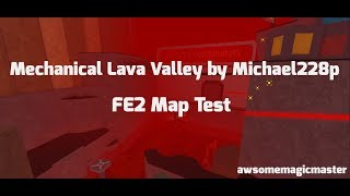 (Difficult) Mechanic Lava Valley by Michael228p | Roblox FE2 Map Test